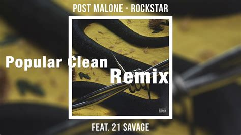 ** Clean Remix ** Post Malone - Rockstar ft. 21 Savage ...