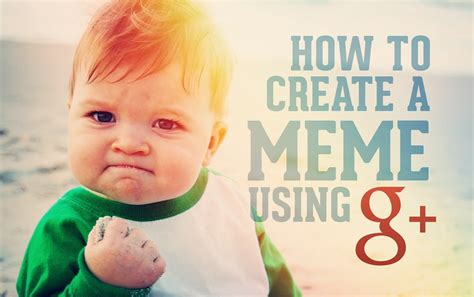 How To Create A Meme The Easy Way With Google+ | dustn.tv
