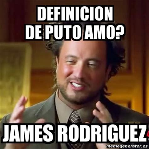Meme Ancient Aliens - definicion de puto amo? James ...
