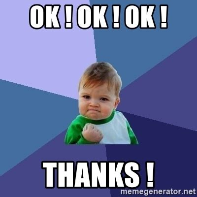 ok ! ok ! ok ! THANKS ! - Success Kid | Meme Generator