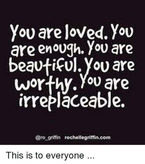 You Are Loved You Are Enough You Are Beautiful You Are ...